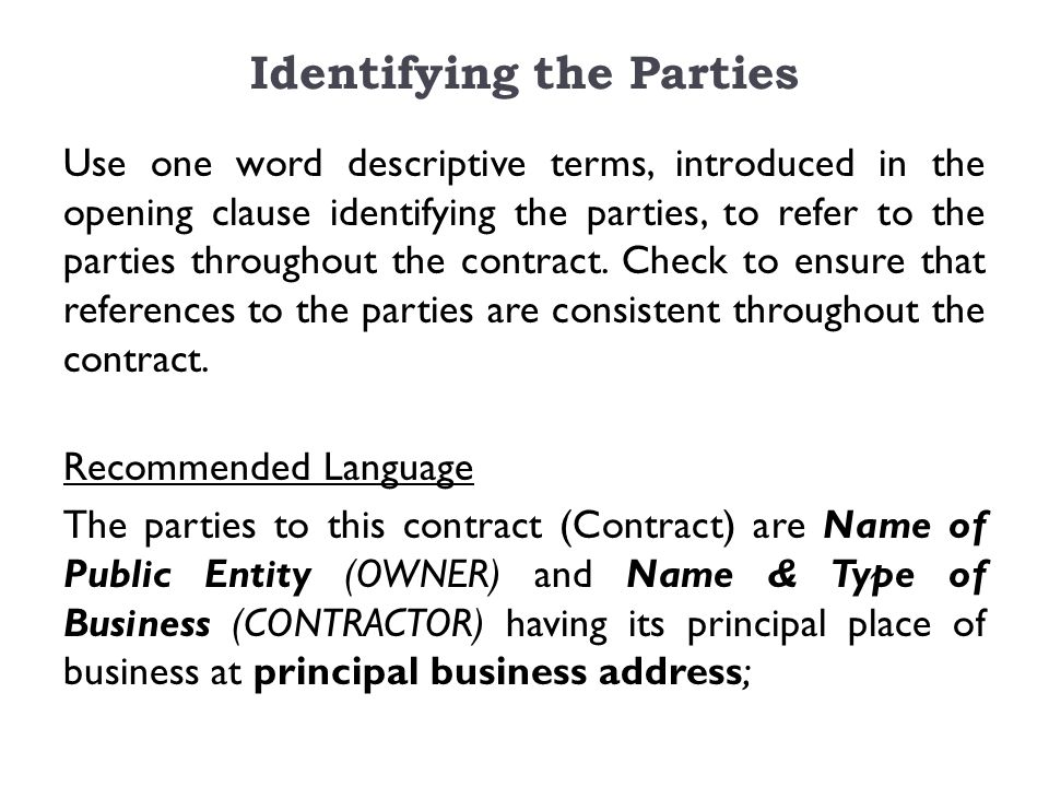 Other Clauses to Consider Does the Contract contain a clause setting forth that the Contract is the complete agreement of the parties.