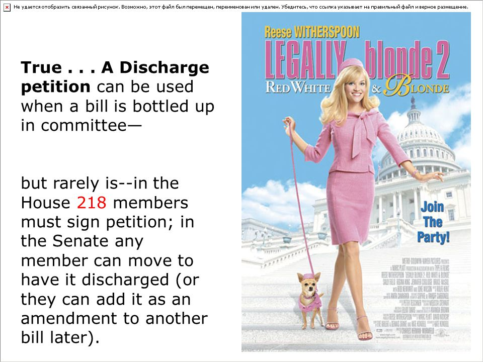 True... A Discharge petition can be used when a bill is bottled up in committee— but rarely is--in the House 218 members must sign petition; in the Se