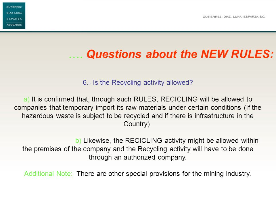 …. Questions about the NEW RULES: 6.- Is the Recycling activity allowed.