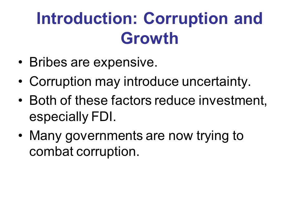 Introduction: Corruption and Growth Bribes are expensive.