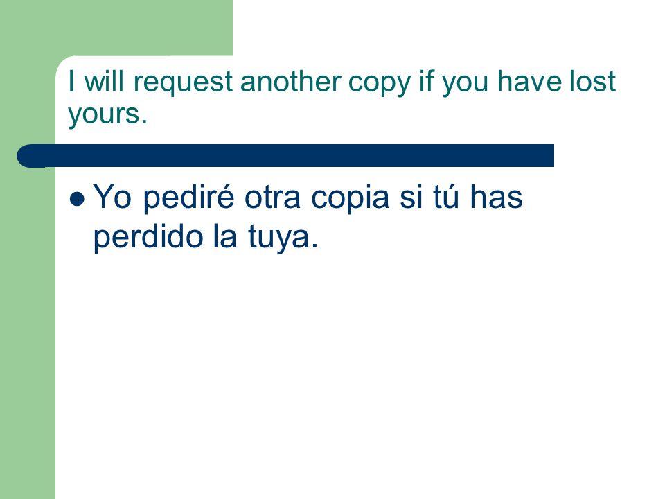 If you permit us, we will come with you. Si tú nos permites, vendremos contigo.