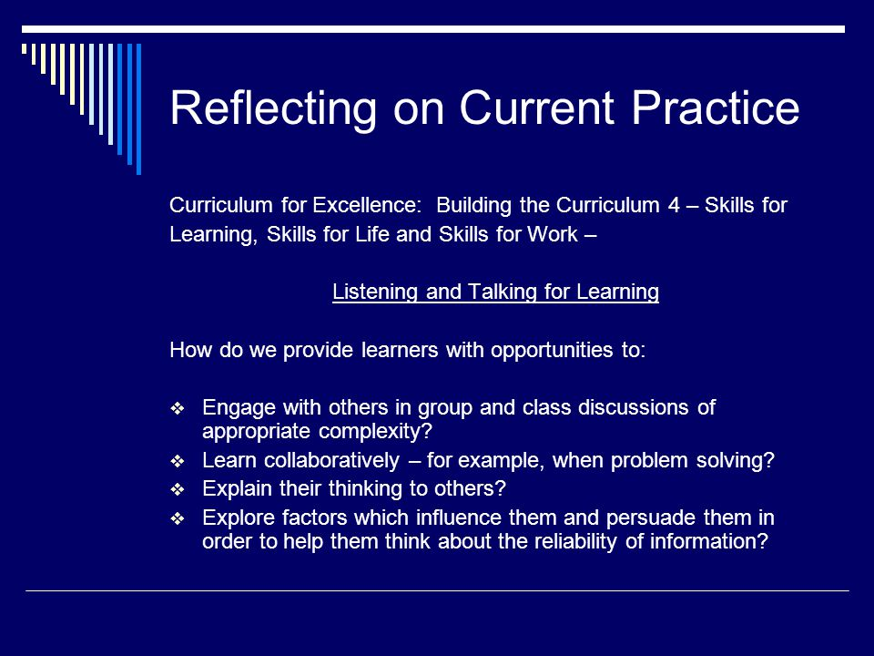 Reflecting on Current Practice Curriculum for Excellence: Building the Curriculum 4 – Skills for Learning, Skills for Life and Skills for Work – Liste