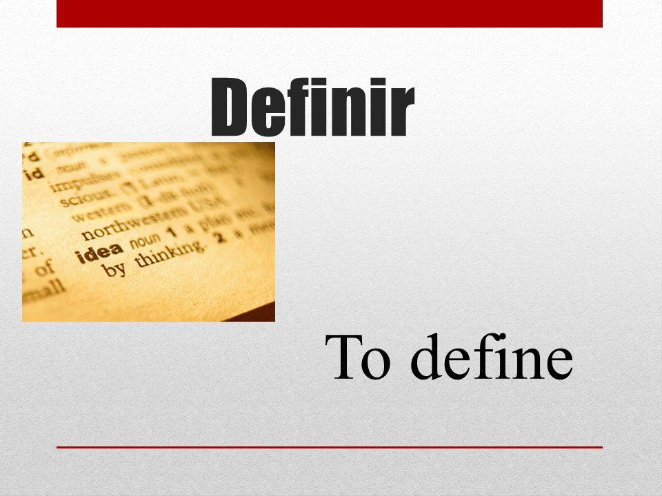 Definir To define