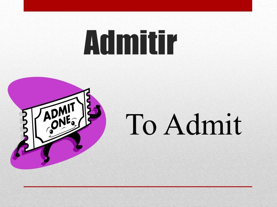 Admitir To Admit