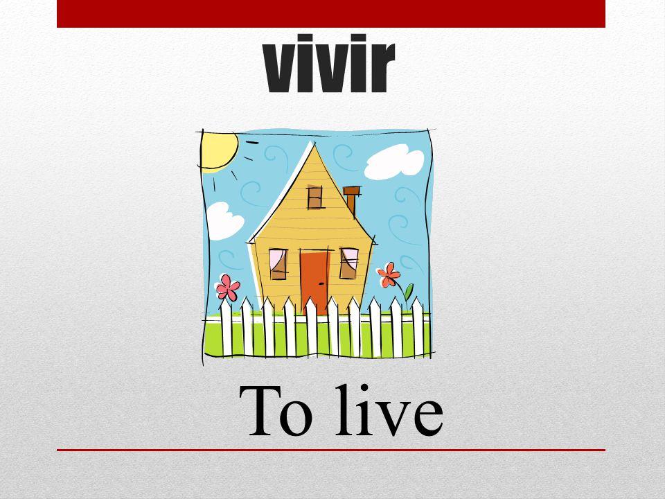 vivir To live