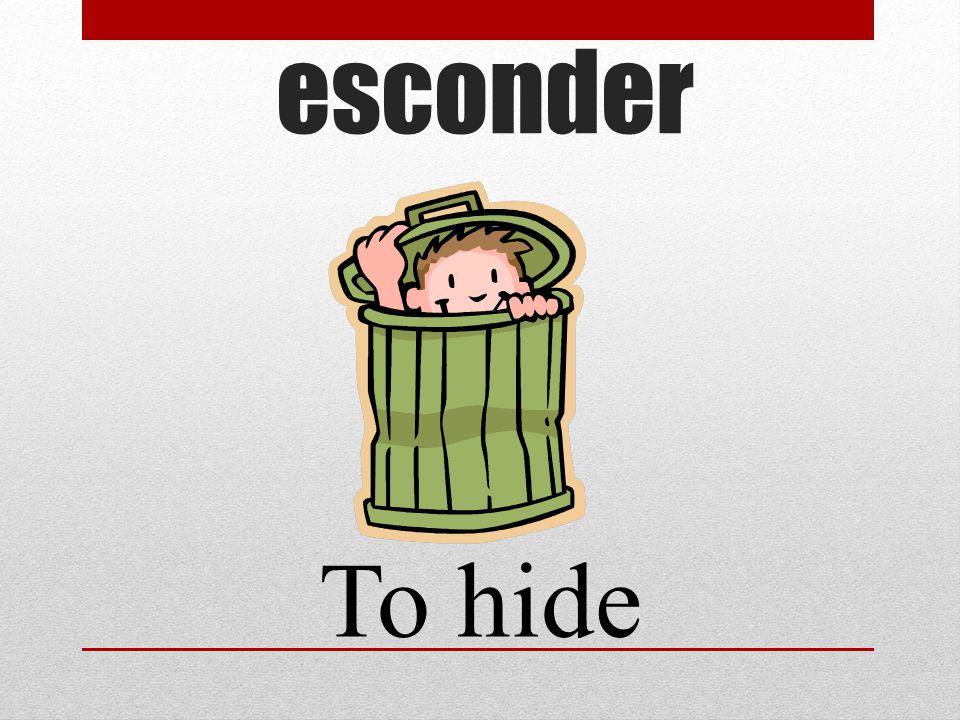 esconder To hide