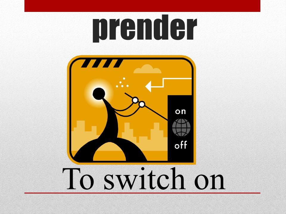 prender To switch on