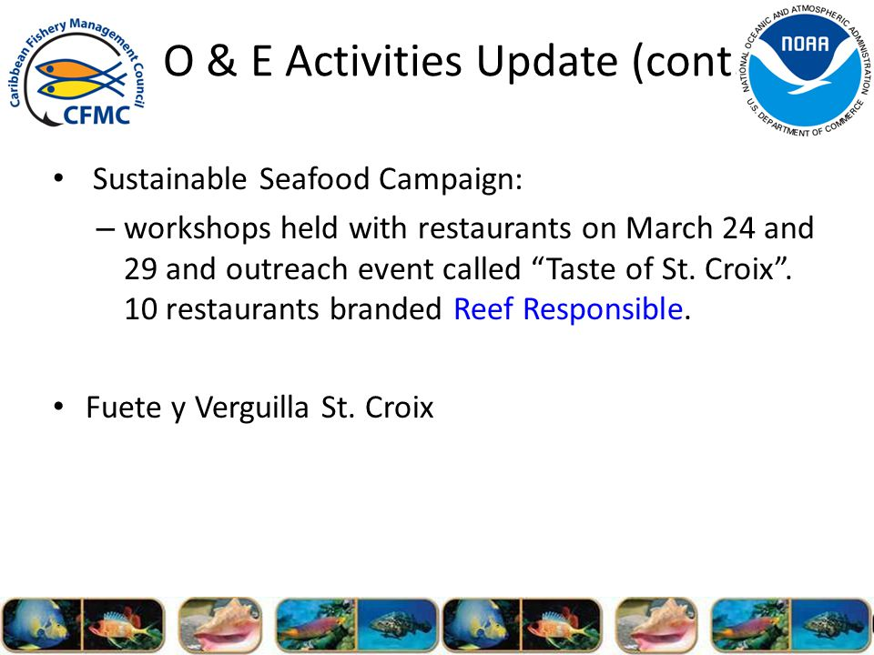 Sustainable Seafood Campaign: – workshops held with restaurants on March 24 and 29 and outreach event called Taste of St.