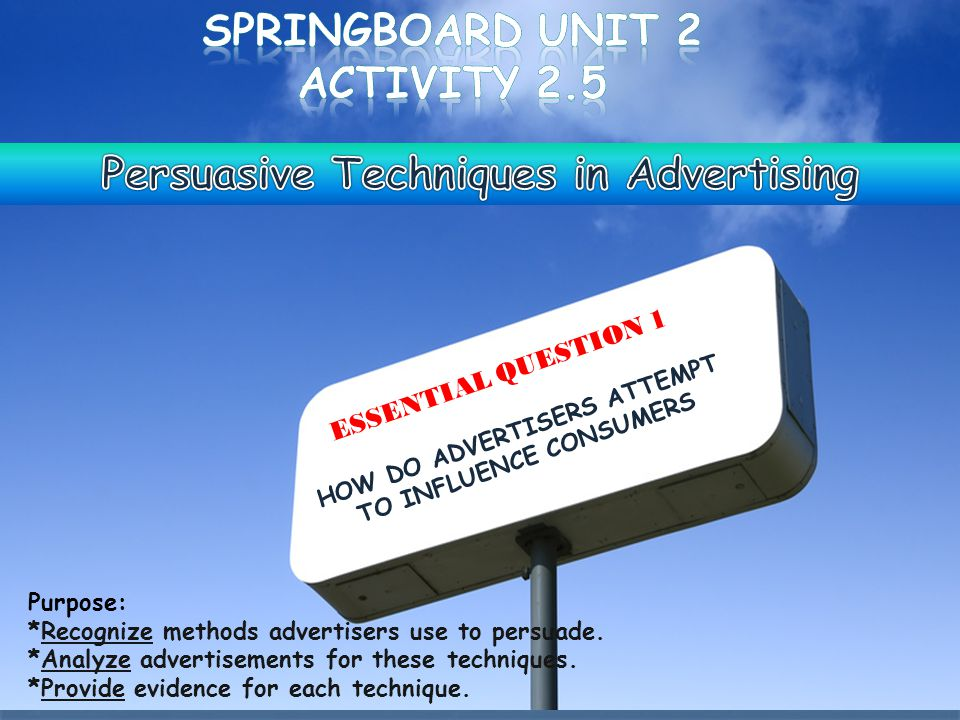 Purpose: *Recognize methods advertisers use to persuade.