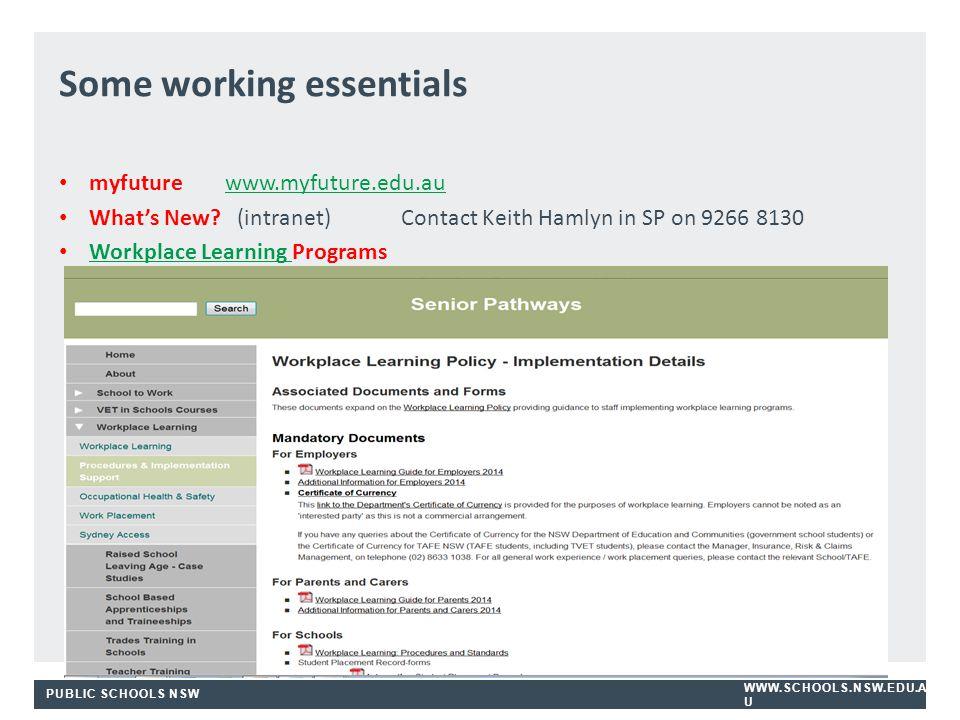 PUBLIC SCHOOLS NSW WWW.SCHOOLS.NSW.EDU.A U myfuture www.myfuture.edu.auwww.myfuture.edu.au What's New.