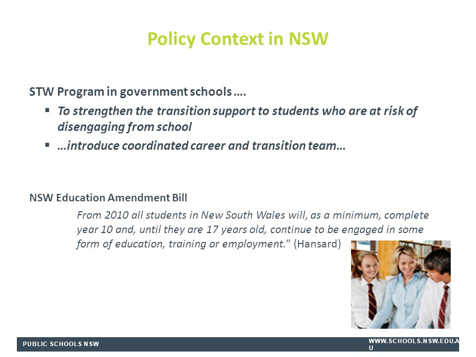 PUBLIC SCHOOLS NSW WWW.SCHOOLS.NSW.EDU.A U STW Program in government schools ….  To strengthen the transition support to students who are at risk of
