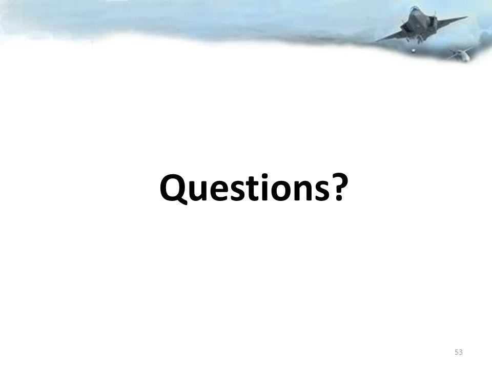 Questions? 53