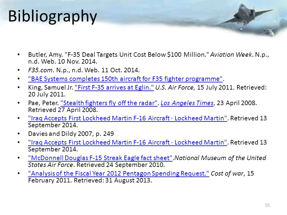 Bibliography Butler, Amy. F-35 Deal Targets Unit Cost Below $100 Million. Aviation Week.
