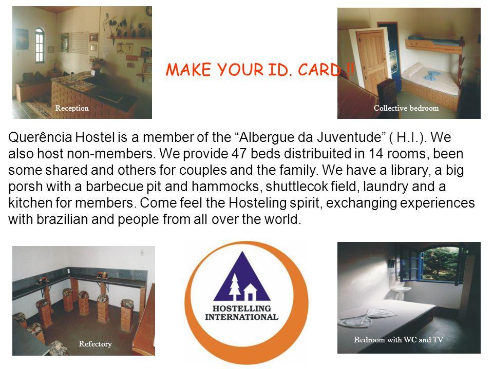 Quarto coletivoRecepção RefeitórioSuite com tv e wc Querência Hostel is a member of the Albergue da Juventude ( H.I.).