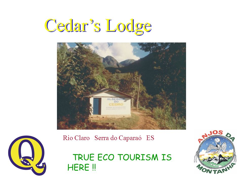 Rio Claro Serra do Caparaó ES Cedar's Lodge TRUE ECO TOURISM IS HERE !!