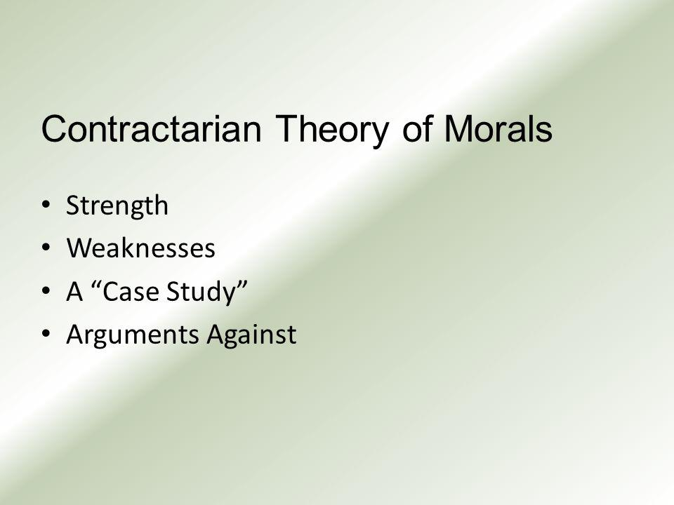 Contractarian Theory of Morals Strength Weaknesses A Case Study Arguments Against