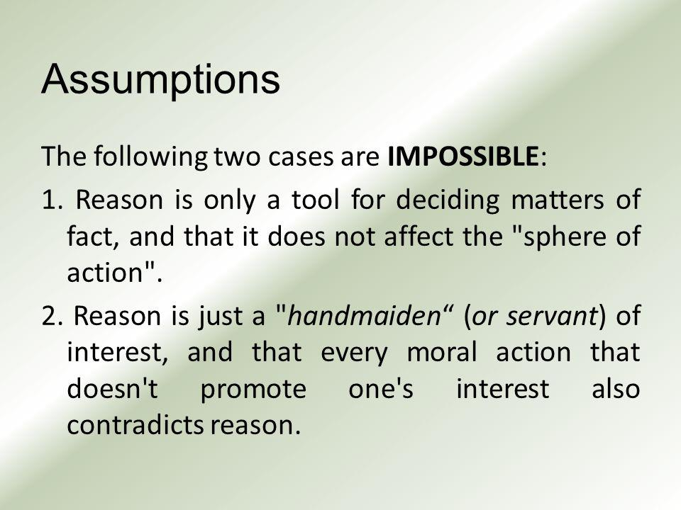 Assumptions The following two cases are IMPOSSIBLE: 1.