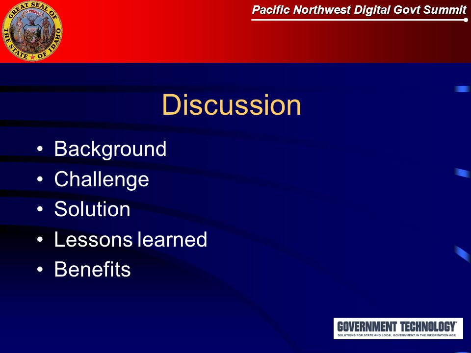 Pacific Northwest Digital Govt Summit Discussion Background Challenge Solution Lessons learned Benefits