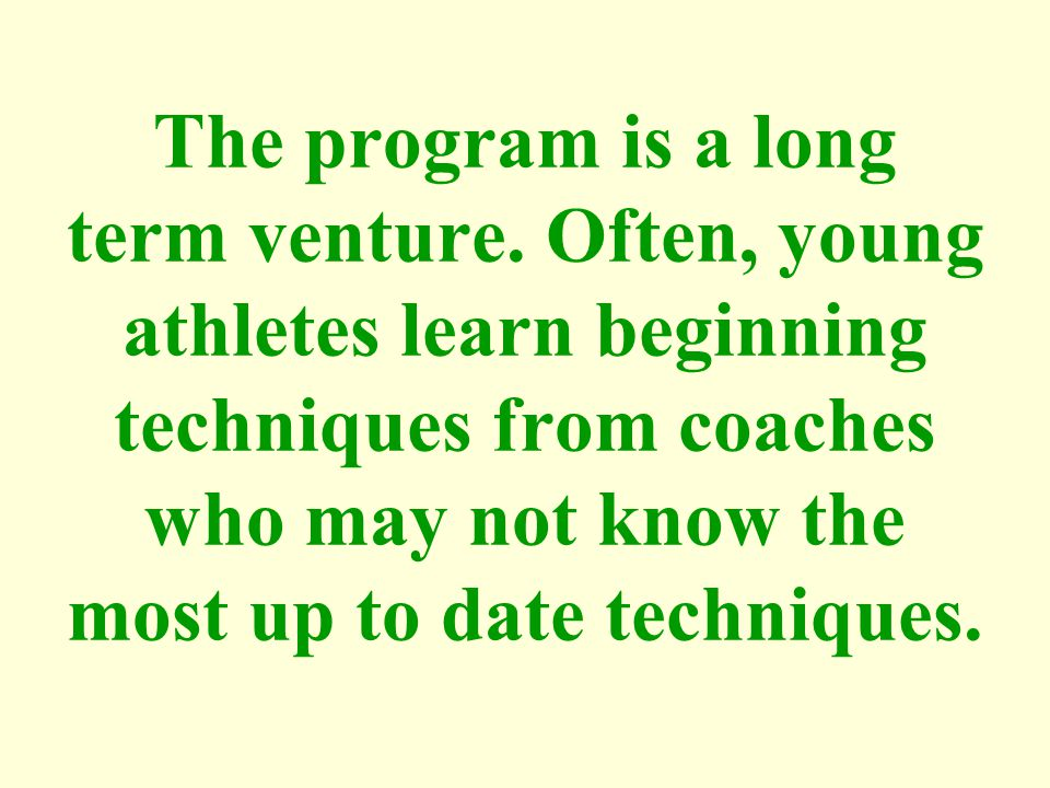 The program is a long term venture.