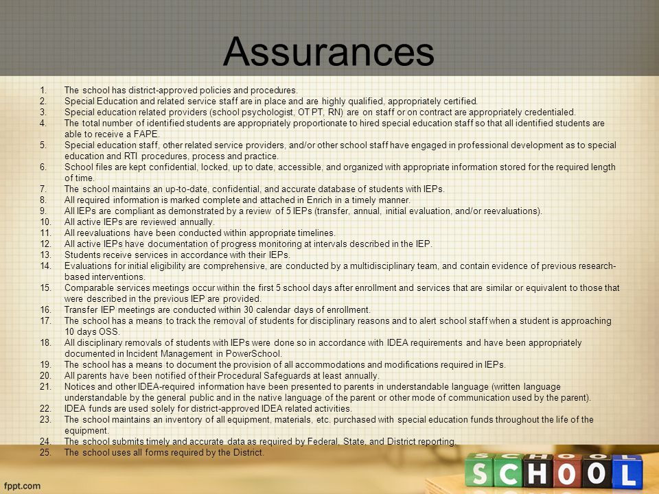 Assurances 1.The school has district-approved policies and procedures.