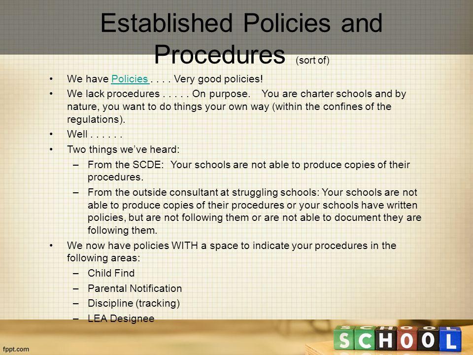 Established Policies and Procedures (sort of) We have Policies....