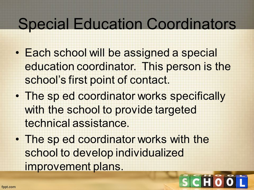 Each school will be assigned a special education coordinator.
