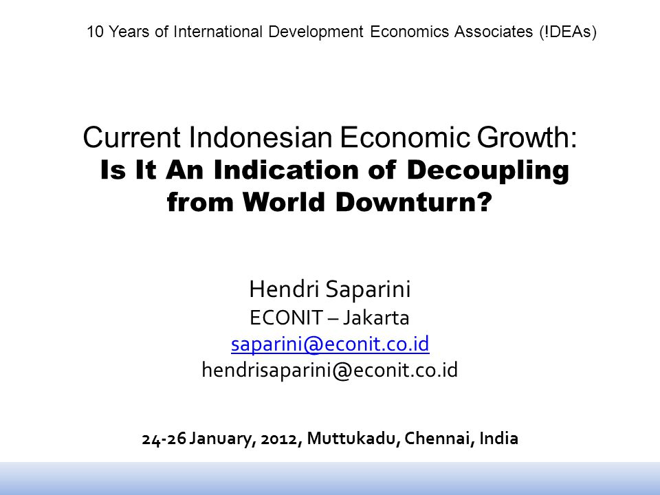 Current Indonesian Economic Growth: Is It An Indication of Decoupling from World Downturn.