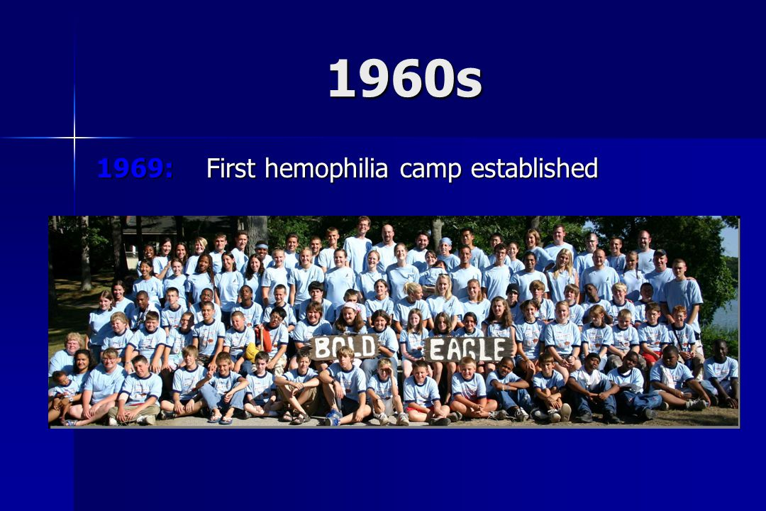 1969: First hemophilia camp established 1960s