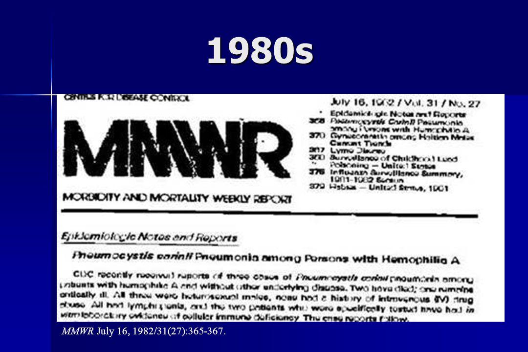 1980s MMWR July 16, 1982/31(27):365-367.