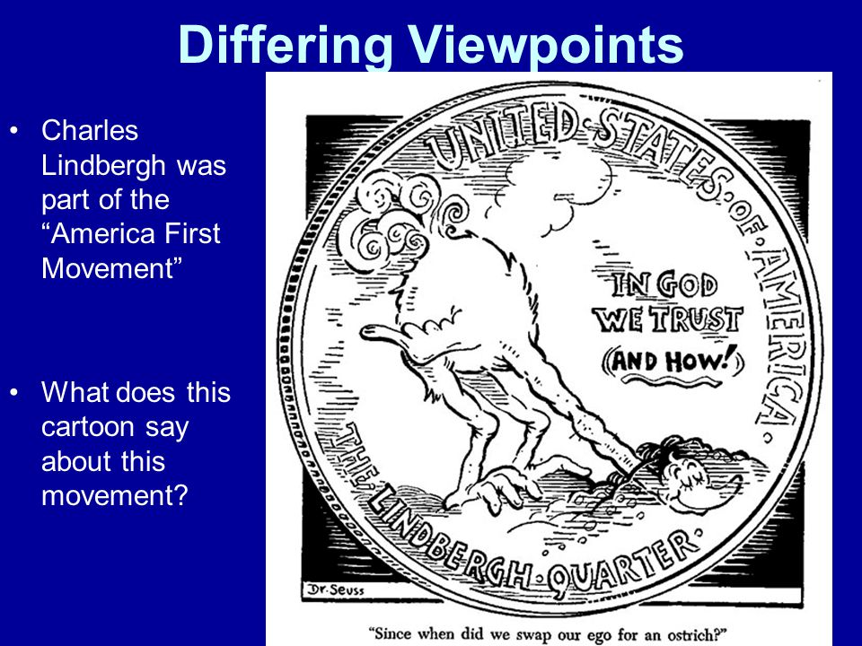 "Differing Viewpoints Charles Lindbergh was part of the ""America First Movement"" What does this cartoon say about this movement?"