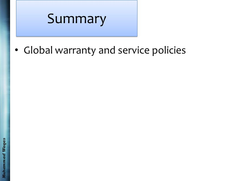 Muhammad Waqas Summary Global warranty and service policies