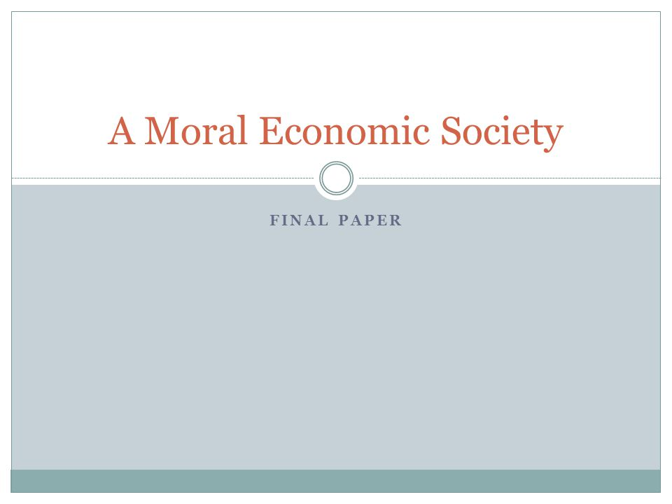 FINAL PAPER A Moral Economic Society