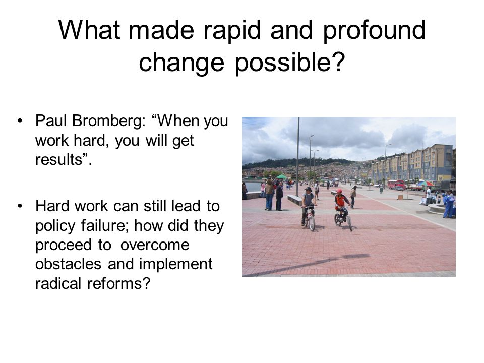 What made rapid and profound change possible.