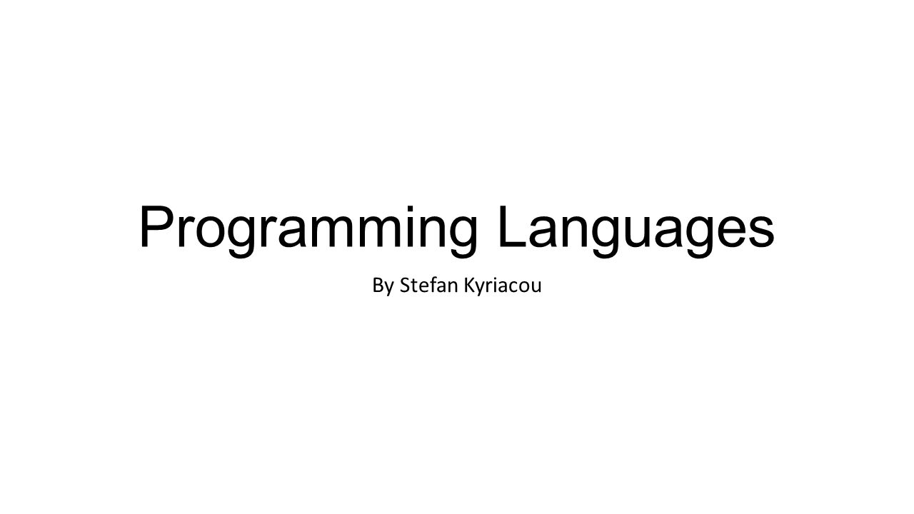 Programming Languages By Stefan Kyriacou