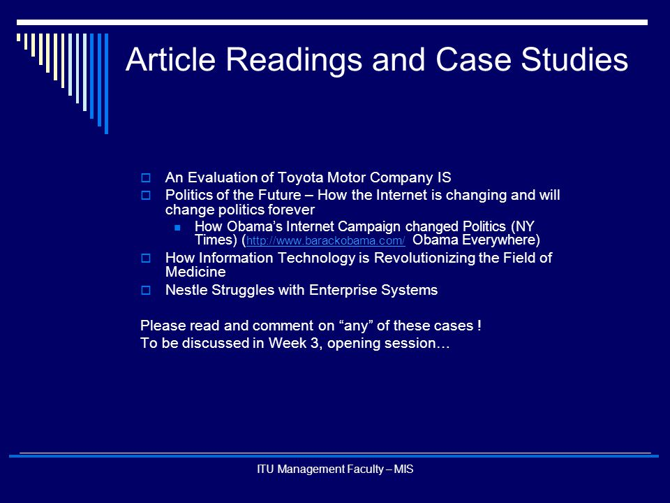 ITU Management Faculty – MIS Article Readings and Case Studies  An Evaluation of Toyota Motor Company IS  Politics of the Future – How the Internet