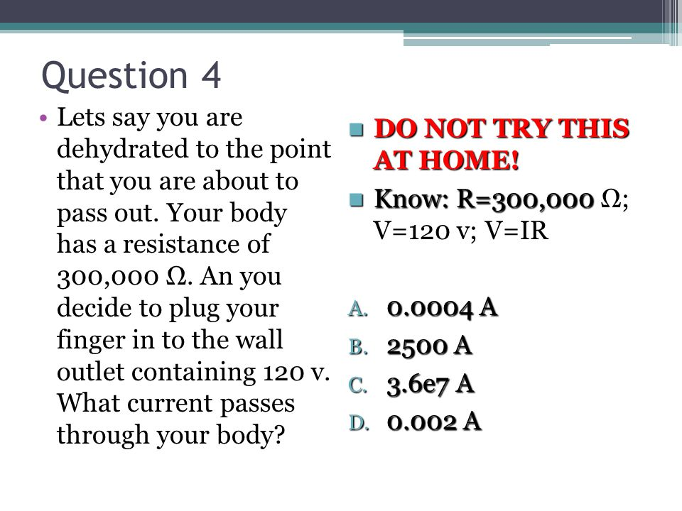 Question 4 Lets say you are dehydrated to the point that you are about to pass out.