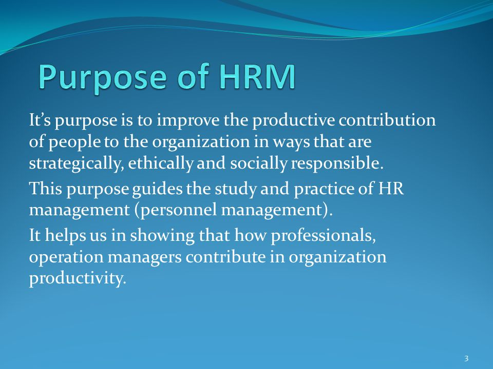 Management approach: The HR department exists to serve managers and employees through its expertise.