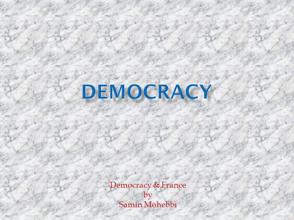 Democracy & France by Samin Mohebbi