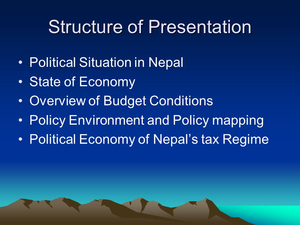 Political Situation in Nepal Long years of violence, monarchy abolished, CA elections, Fragile coalitions, Struggle for another Interim Government going on Some parts of the country still under armed groups, Development activities slowly restoring infrastructure damaged during conflict Confidence restoration still a long way
