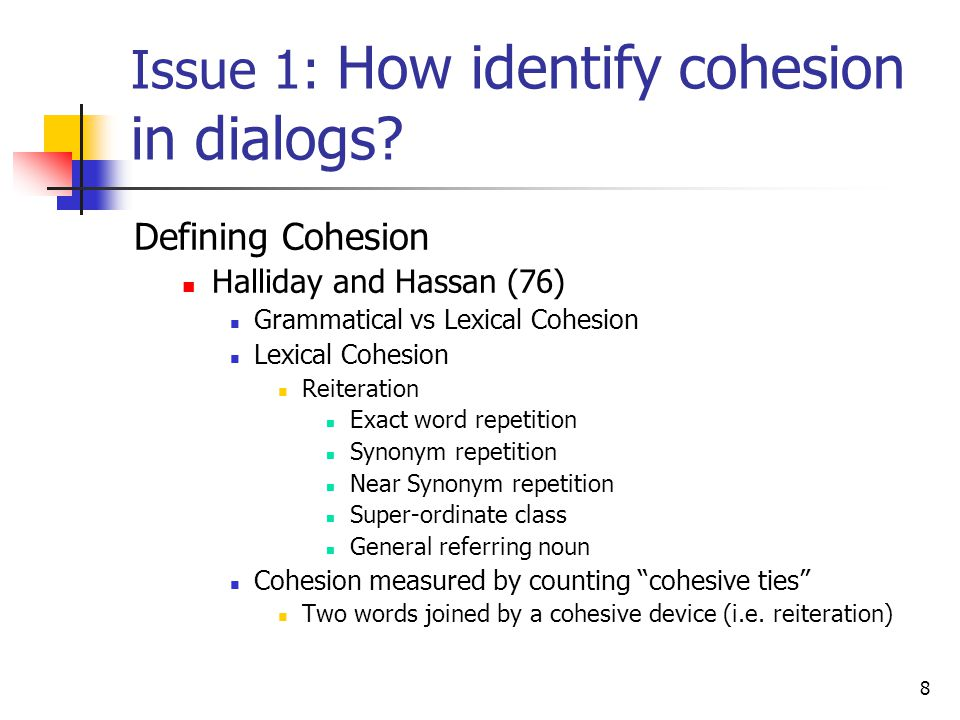 9 Issue 1: How identify cohesion in dialogs.