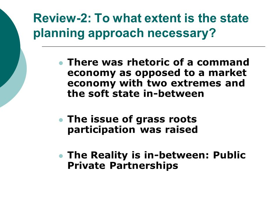 Review-2: To what extent is the state planning approach necessary.