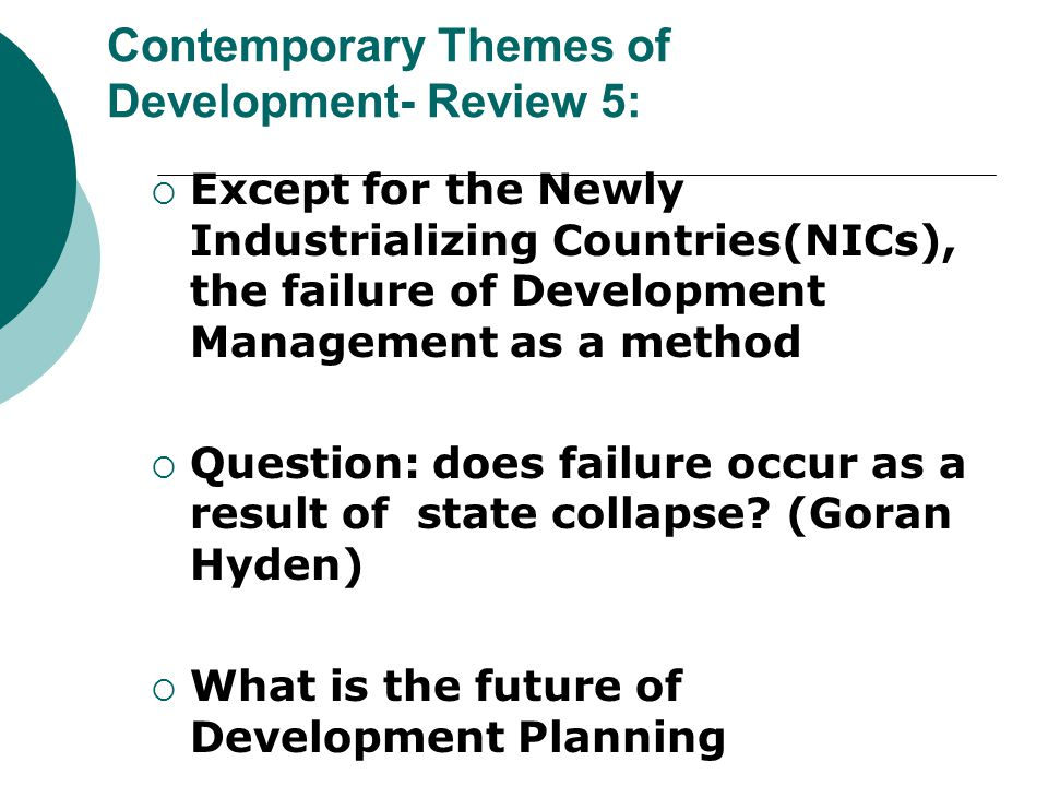 Contemporary Themes of Development- Review 5:  Except for the Newly Industrializing Countries(NICs), the failure of Development Management as a metho