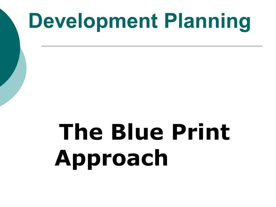 Development Planning The Blue Print Approach