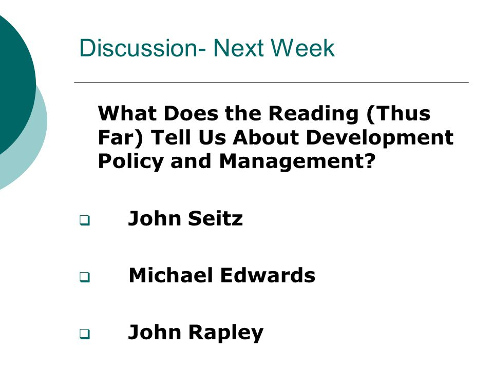 Discussion- Next Week What Does the Reading (Thus Far) Tell Us About Development Policy and Management.