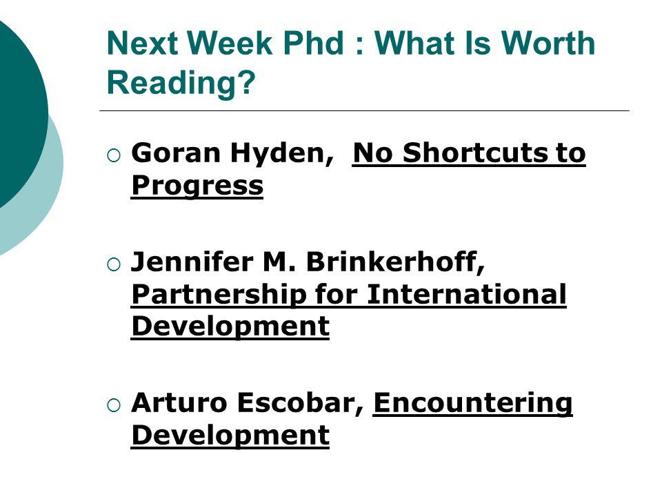 Next Week Phd : What Is Worth Reading.  Goran Hyden, No Shortcuts to Progress  Jennifer M.