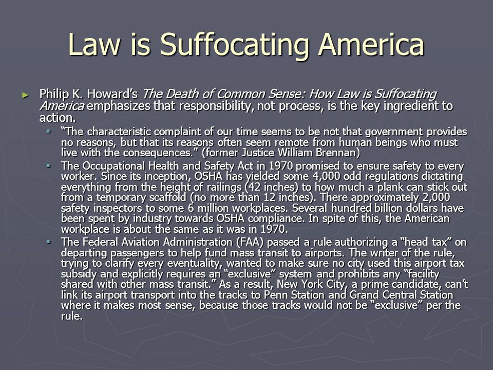 Law is Suffocating America ► Philip K. Howard's The Death of Common Sense: How Law is Suffocating America emphasizes that responsibility, not process,