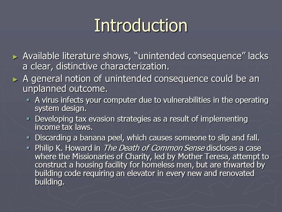 "► Available literature shows, ""unintended consequence"" lacks a clear, distinctive characterization. ► A general notion of unintended consequence could"