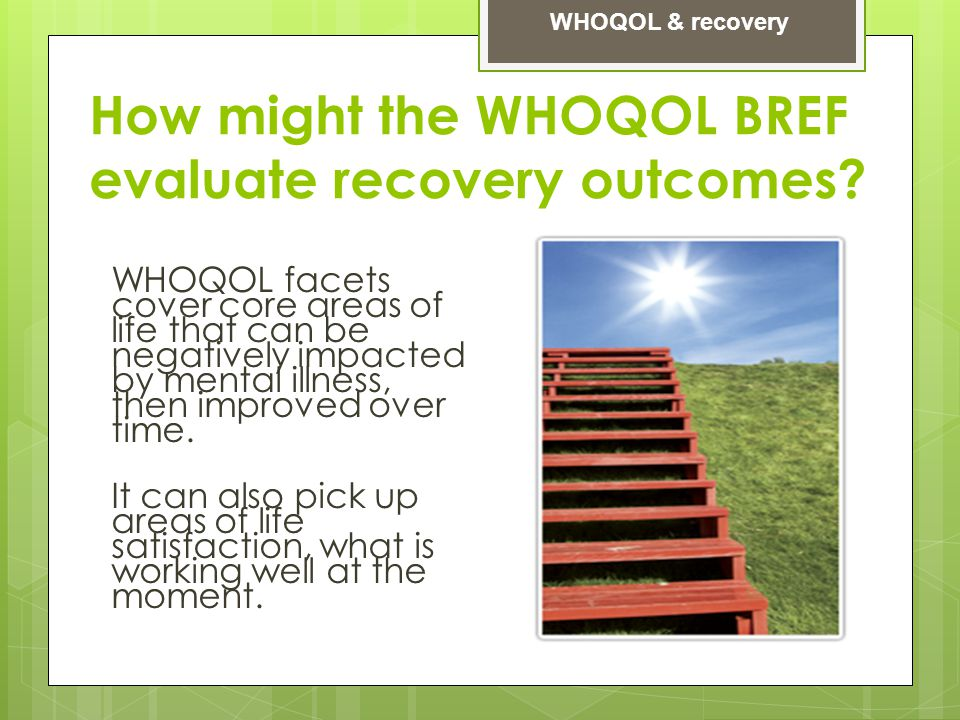 How might the WHOQOL BREF evaluate recovery outcomes.