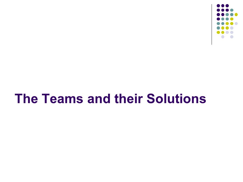 The Teams and their Solutions