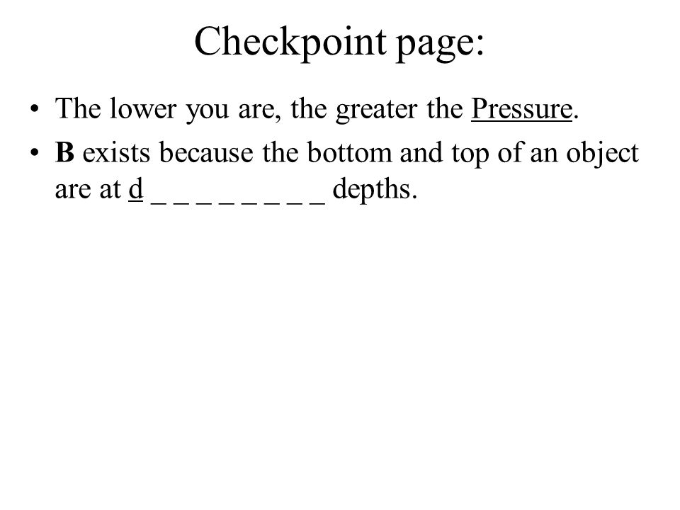 Checkpoint page: The lower you are, the greater the P_ _ _ _ _ _ _.